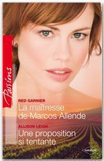 Vente EBooks : La maîtresse de Marcos Allende - Une proposition si tentante  - Allison Leigh - Red Garnier