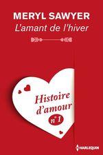 Vente EBooks : L'amant de l'hiver - Histoire d'amour n° 1  - Meryl Sawyer