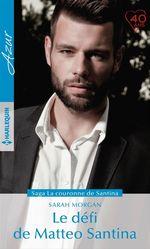 Vente Livre Numérique : Le défi de Matteo Santina  - Sarah Morgan