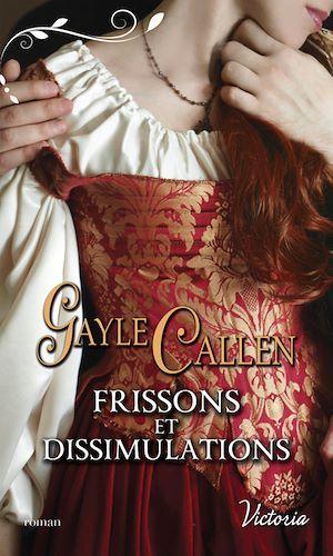Frissons et dissimulations  - Gayle Callen