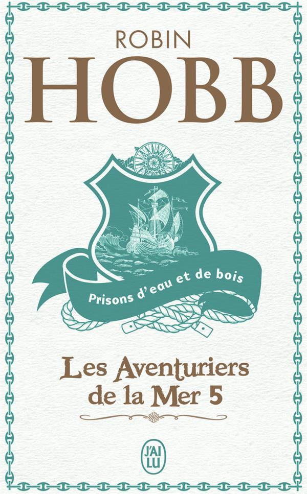 Les aventuriers de la mer t.5 ; prisons d'eau et de bois