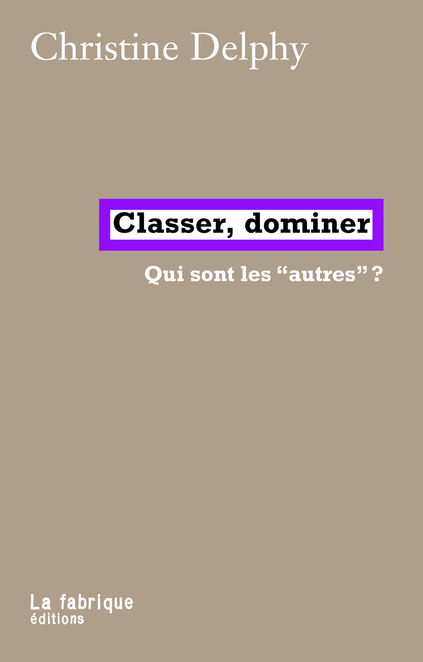 Classer, dominer ; qui sont les autres de la France ?