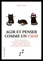 Vente Livre Numérique : Agir et penser comme un chat  - Stéphane GARNIER
