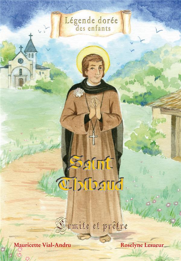 saint Thibaud, ermite et prêtre