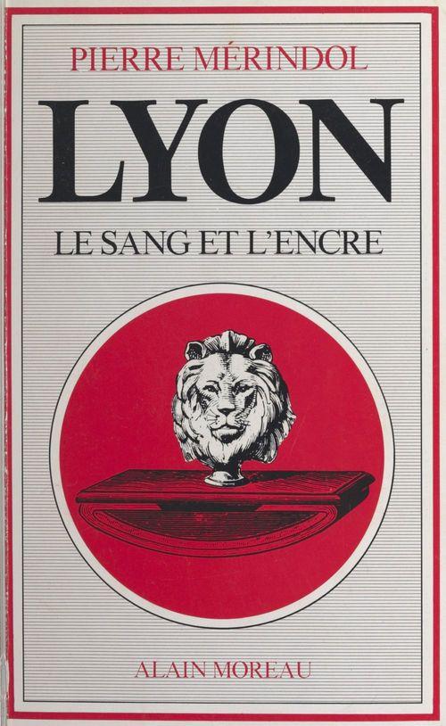 Lyon, le sang et l'encre