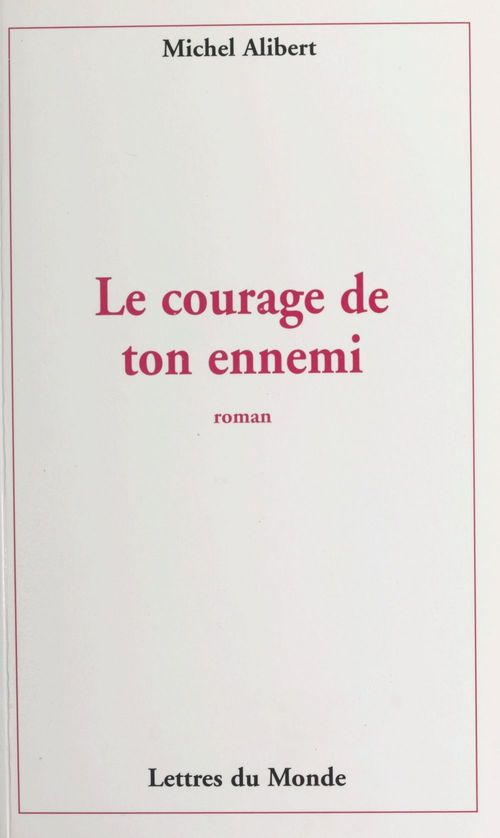 Le courage de ton ennemi