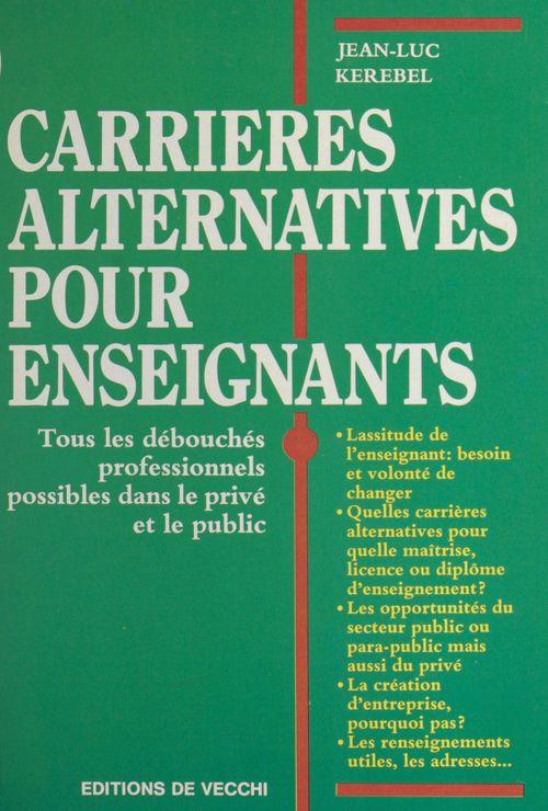 Carrières alternatives pour enseignants : tous les débouchés professionnels possibles dans le privé et le public
