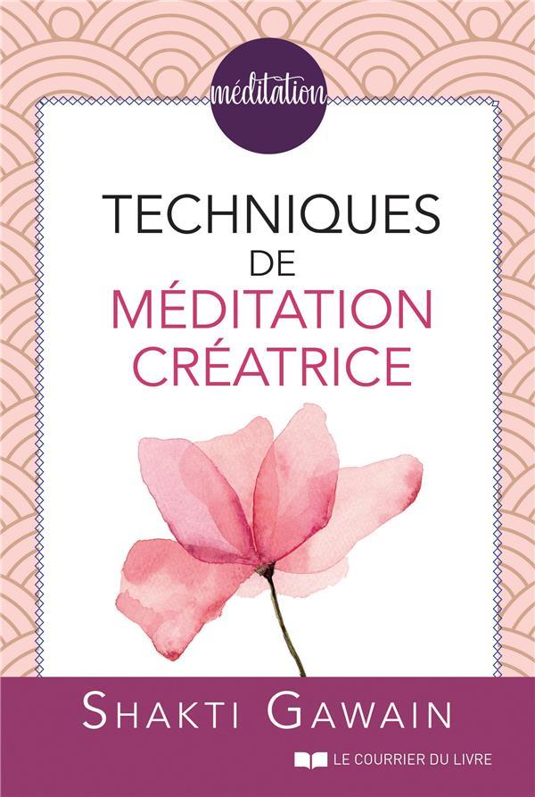 - TECHNIQUES DE MEDITATION CREATRICE