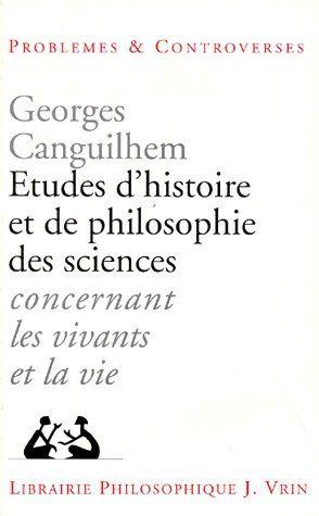 Etudes d'histoire et de philosophie des sciences concernant les vivants et la vie