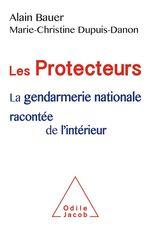Vente Livre Numérique : Les Protecteurs  - Alain Bauer - Marie-Christine Dupuis-Danon