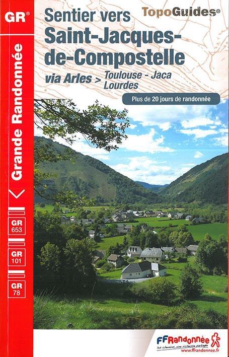 Saint-Jacques-de-Compostelle via Arles > Toulouse - Jaca, Lourdes (édition 2017)
