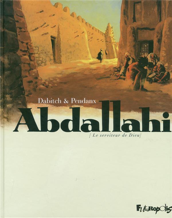 Abdallahi, Le Serviteur De Dieu ; Integrale