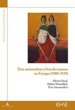 Être nationaliste à l´ère des masses en Europe (1900-1920)  - Eric ANCEAU - Didier Musiedlak - Olivier Dard