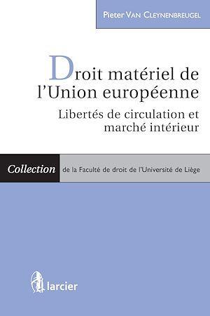 Droit matériel de l'Union européenne ; libertés de circulation et marché intérieur