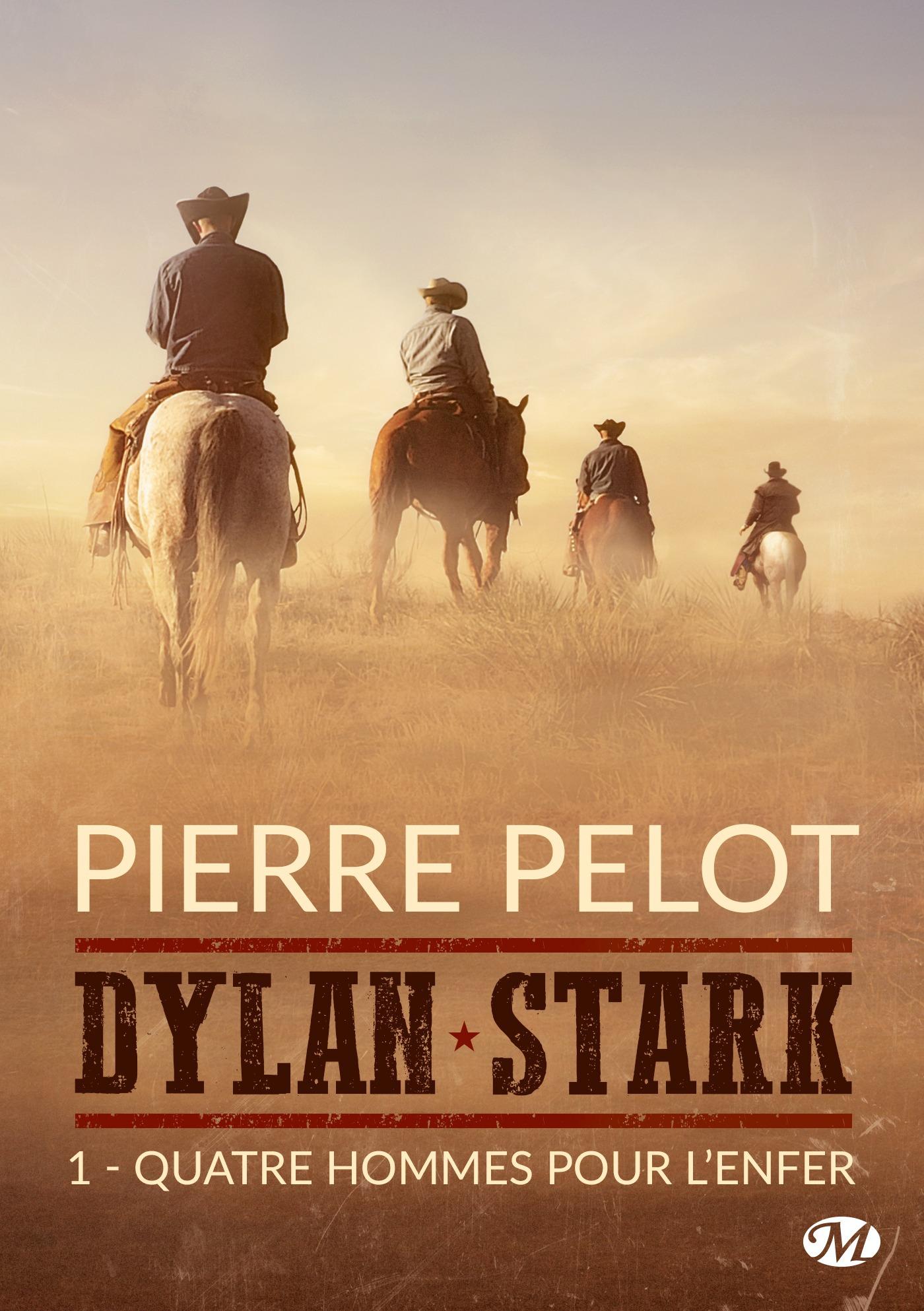 Dylan Stark T.1 ; quatre hommes pour l'enfer