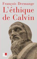 Vente EBooks : L'éthique de Calvin  - François Dermange