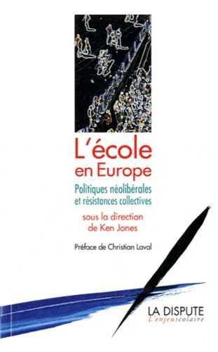 école en Europe ; politique néolibérale et résistances collectives