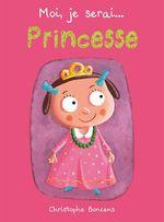 Vente Livre Numérique : Moi je serai... princesse  - Christophe Boncens