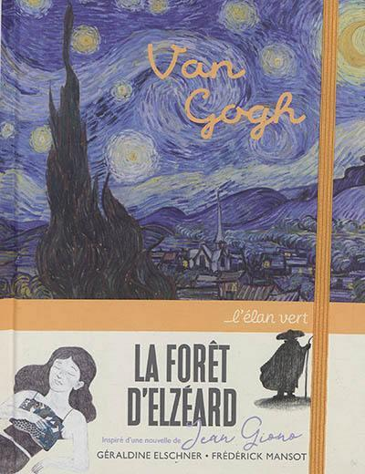 LA FORET D'ELZEARD  -  VINCENT VAN GOGH  JEAN GIONO