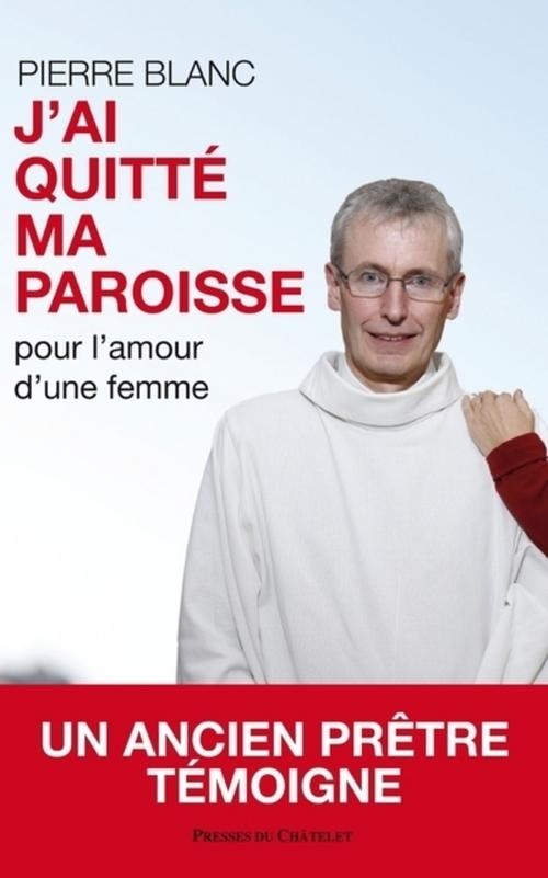 Vente EBooks : J'ai quitté ma paroisse  - Pierre BLANC