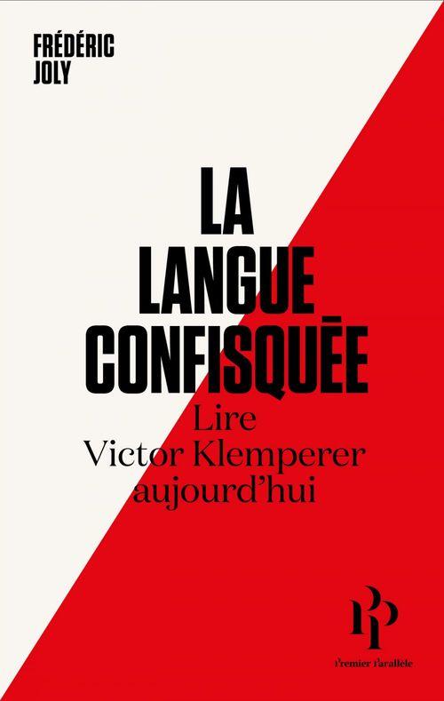 La langue confisquée ; lire Victor Klemperer aujourd'hui