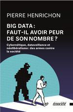 Couverture de Big Data : Faut-Il Avoir Peur De Son Nombre ?- Cybernetique,
