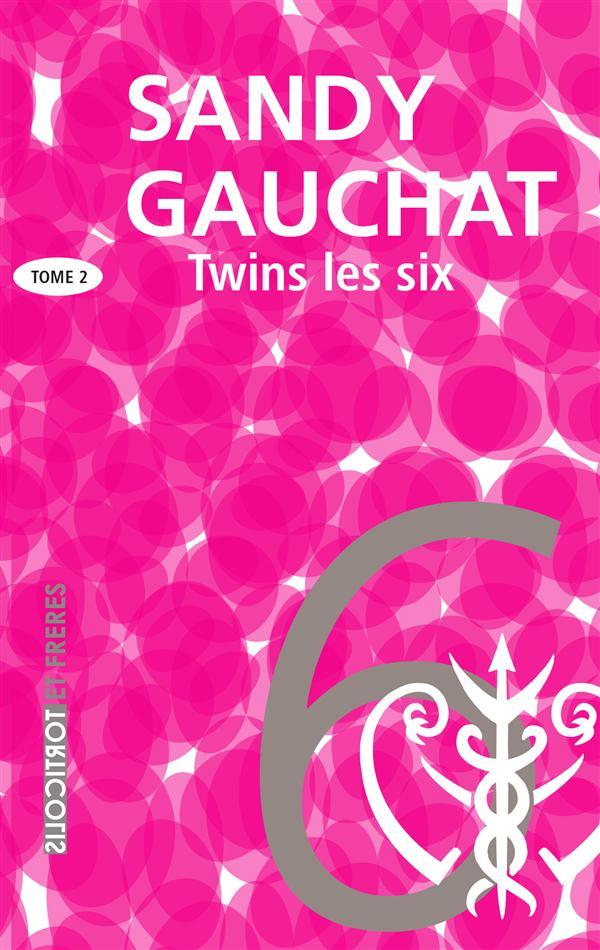 Twins t.2 ; les six