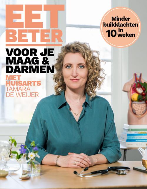 Eet beter voor je maag en darmen met huisarts Tamara de Weijer - Tamara de Weijer - ebook