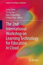 The 2nd International Workshop on Learning Technology for Education in Cloud  - Hsin-Chang Yang - Yu-Hui Tao - Lorna Uden - I-Hsien Ting