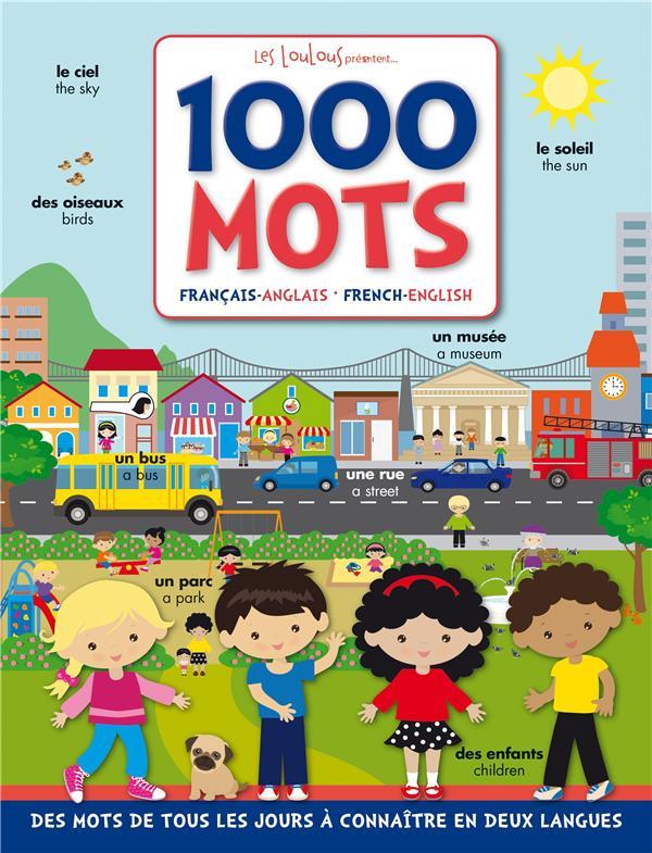 1000 mots : francais-anglais, french-english : des mots de tous les jours a connaitre en deux langue