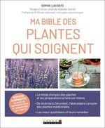 Vente EBooks : Ma bible des plantes qui soignent  - Sophie Lacoste