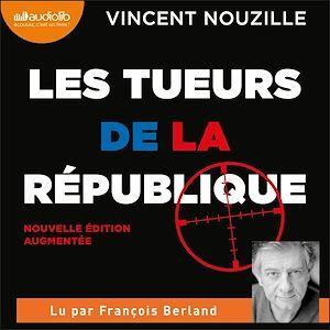 Vente AudioBook : Les Tueurs de la République  - Vincent Nouzille