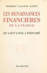 Les renaissances financières de la France  - Robert Lacour-Gayet