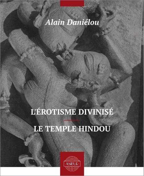 L´érotisme divinisé - Le temple hindou