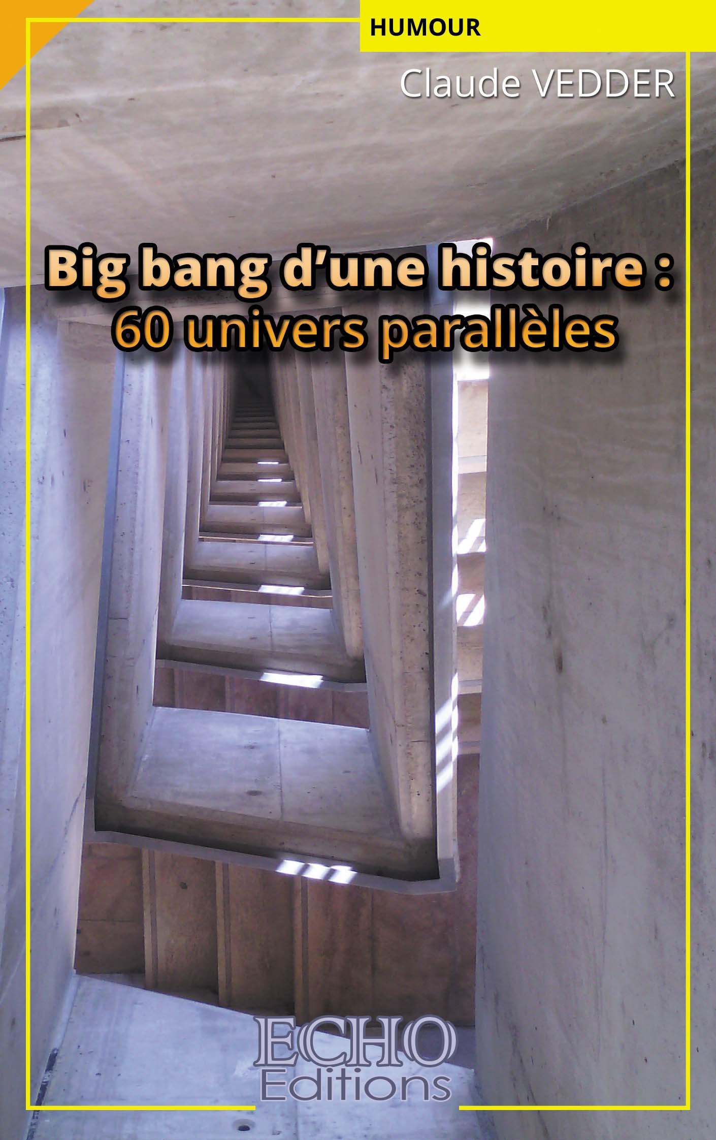 Big bang d´une histoire : 60 univers parallèles