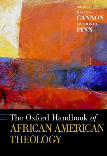 The Oxford Handbook of African American Theology
