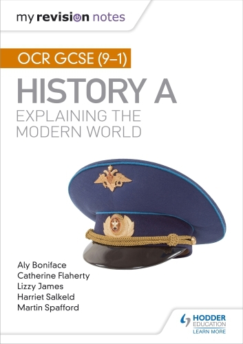My Revision Notes: OCR GCSE (9-1) History A: Explaining the Modern Wor