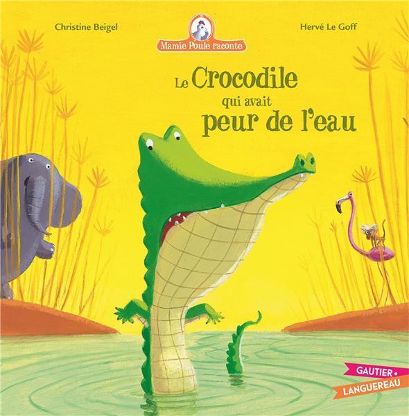 Mamie Poule raconte t.8 ; le crocodile qui avait peur de l'eau