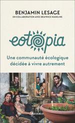 Eotopia. Une communauté écologique décidée à vivre autrement