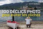 Vente Livre Numérique : 100 déclics photo pour éviter les clichés  - Pierrick Bourgault