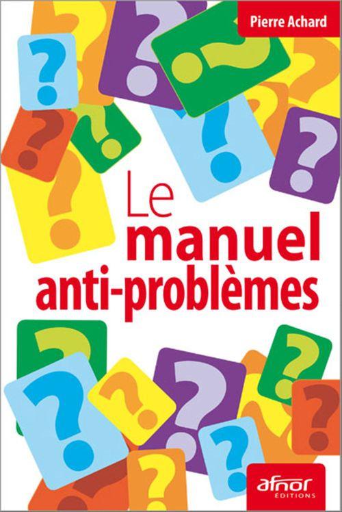 Le manuel anti-problèmes