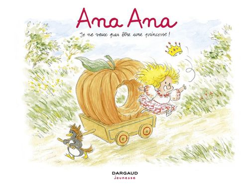 Ana Ana T.12 ; je ne veux pas être une princesse !