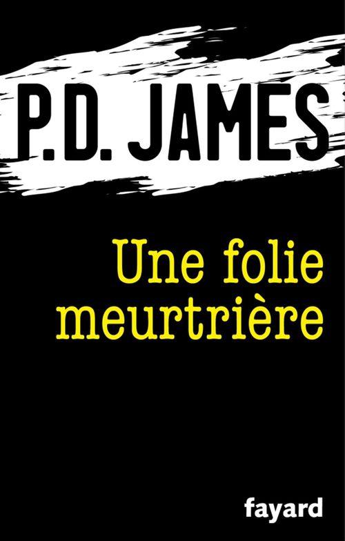 Vente Livre Numérique : Une folie meurtrière  - Phyllis Dorothy James  - P. D. James