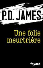 Vente Livre Numérique : Une folie meurtrière  - Phyllis Dorothy James - P.D. James