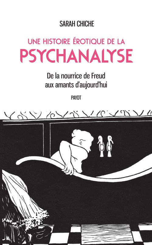 Une histoire érotique de la psychanalyse