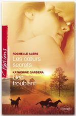 Vente EBooks : Les coeurs secrets - Lien troublant (Harlequin Passions)  - Katherine Garbera - Rochelle Alers