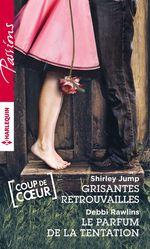 Vente EBooks : Grisantes retrouvailles - Le parfum de la tentation  - Shirley Jump - Debbi Rawlins