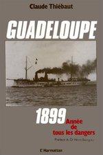 Vente Livre Numérique : Guadeloupe 1899, année de tous les dangers  - Claude Thiebaut