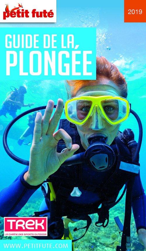 GUIDE PETIT FUTE ; THEMATIQUES ; guide de la plongée 2019 (édition 2019)
