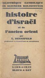 Histoire d'Israël et de l'ancien Orient  - Louis Dennefeld
